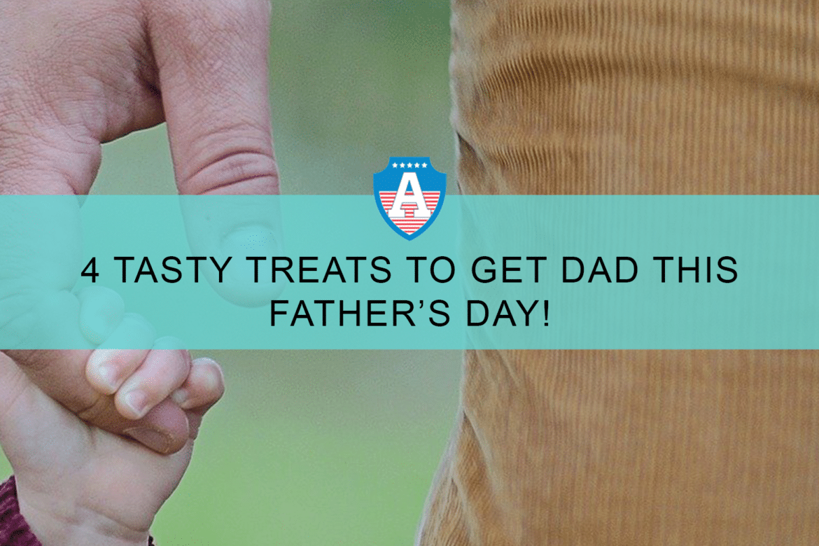 4 Tasty Treats To Get Dad This Father's Day